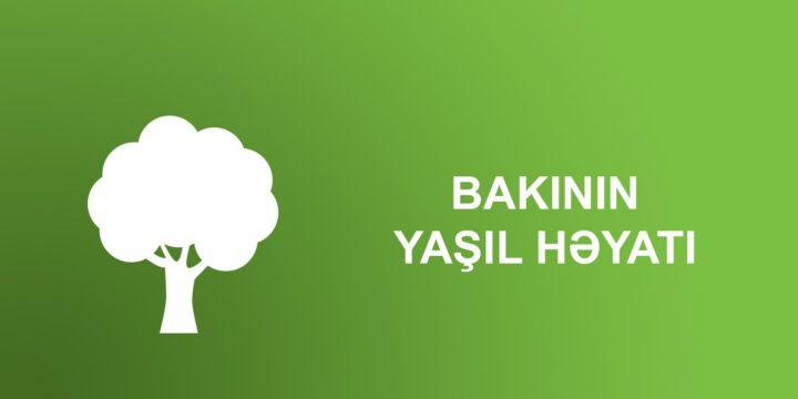 Bakinin Yaşil Həyati