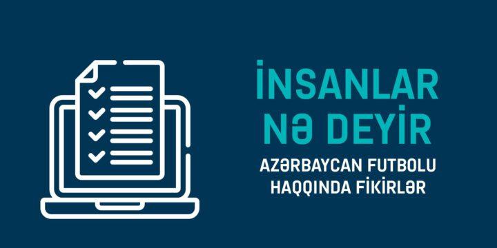 Azərbaycan Futbolu Haqqinda Fikirlər
