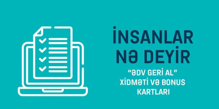 """SORĞU: """"ƏDV geri al"""" xidməti və bonus kartları"""